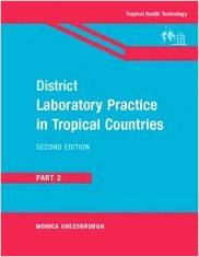 District Laboratory Practice in Tropical Countries, Part 2, 2nd Edition